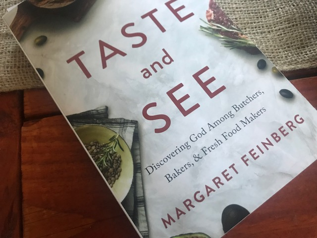Taste and See: Discovering God Among Butchers, Bakers, & Fresh Food Makers. a new read. a new study.